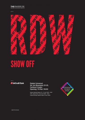 Show Off RDW, un format inspirat de UniCredit Bank, va avea loc la Palatul Universul, în Cartierul Creativ, în perioada 19 - 27 mai